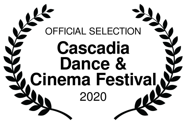 OFFICIAL SELECTION - Cascadia Dance Cinema Festival - 2020