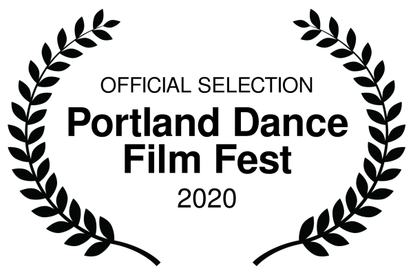 OFFICIAL SELECTION - Portland Dance Film Fest - 2020