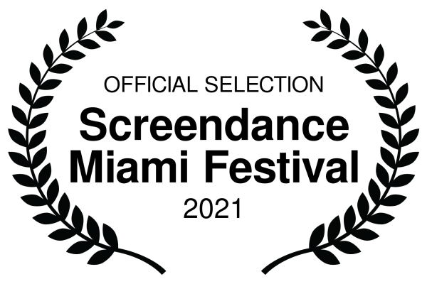 OFFICIAL SELECTION - Screendance Miami Festival - 2021