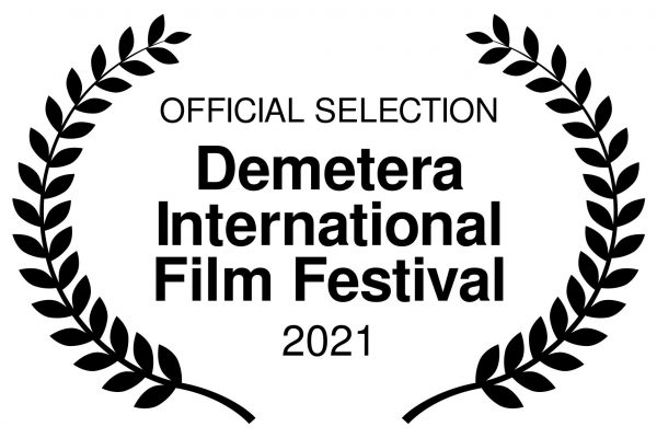OFFICIAL SELECTION - Demetera International Film Festival - 2021