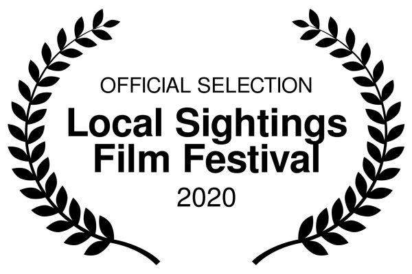 OFFICIAL SELECTION - Local Sightings Film Festival - 2020