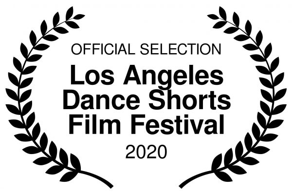 OFFICIAL SELECTION - Los Angeles Dance Shorts Film Festival - 2020