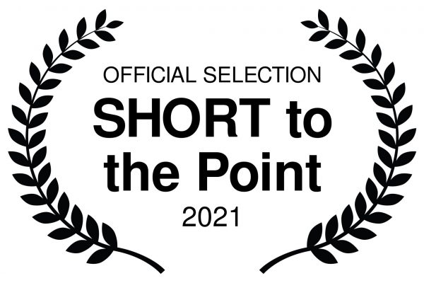 OFFICIAL SELECTION - SHORT to the Point - 2021